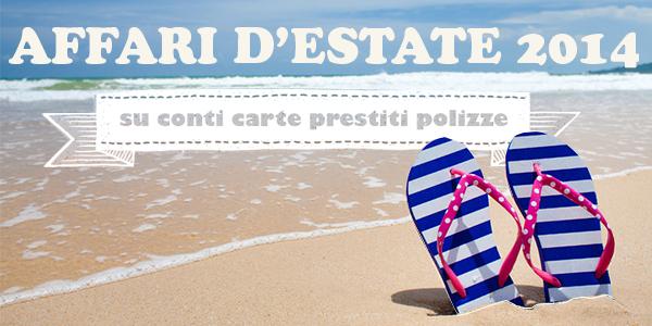 Affari d'estate 2014/Sconti, vacanze e iPad. Ecco i regali d... OF OSSERVATORIO FINANZIARIO